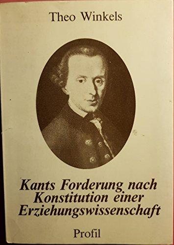9783890191010: Kants Forderung nach Konstitution einer Erziehungswissenschaft