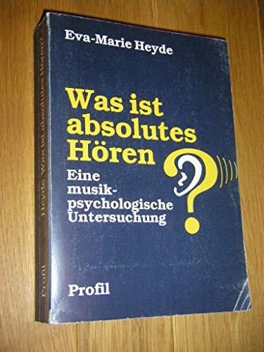 9783890191720: Was ist absolutes Hören?. Eine musikpsychologische Untersuchung