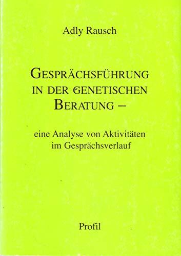 9783890192260: Gesprächsführung in der genetischen Beratung. Eine Analyse von Aktivitäten im Gesprächsverlauf