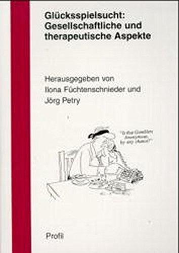 9783890194448: Glücksspielsucht: Gesellschaftliche und therapeutische Aspekte