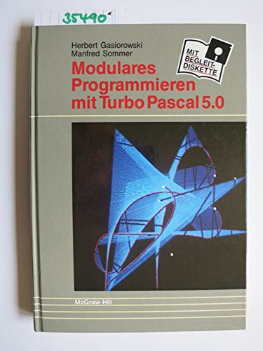 Modulares Programmieren mit Turbo Pascal 4.0: Herbert Gasiorowski, Manfred