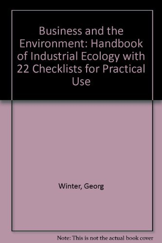 Business and the Environment, A handbook of industrial ecology with 22 checklists for practical use.