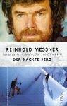 Der nackte Berg. Nanga Parbat - Bruder, Tod und Einsamkeit.: Reinhold Messner