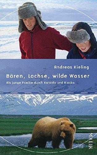 9783890292847: Bären, Lachse, wilde Wasser: Als junge Familie durch Kanada und Alaska