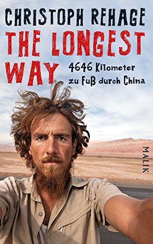 9783890293868: The Longest Way: 4646 Kilometer zu Fuß durch China