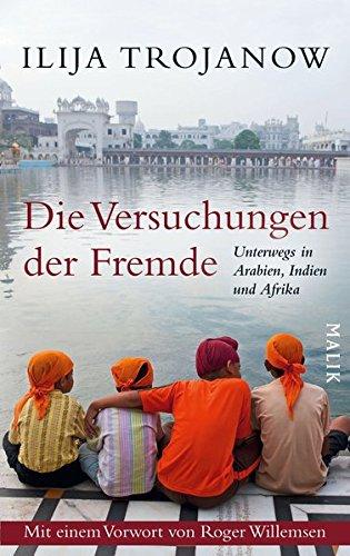 9783890294049: Die Versuchungen der Fremde: Unterwegs in Arabien, Indien und Afrika
