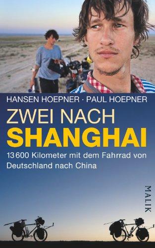 9783890294407: Zwei nach Shanghai: 13600 Kilometer mit dem Fahrrad von Deutschland nach China