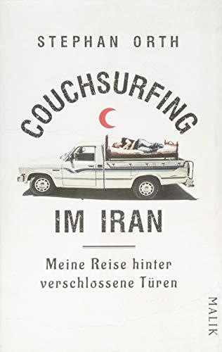 9783890294544: Couchsurfing im Iran: Meine Reise hinter verschlossene Türen