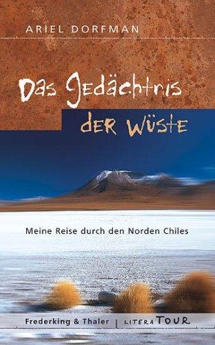 9783890297217: Das Gedächtnis der Wüste: Meine Reise durch den Norden Chiles