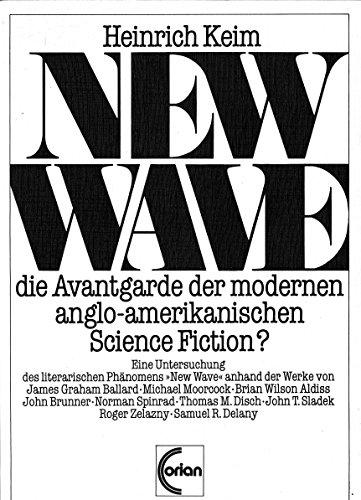 9783890483016: New Wave: Die Avantgarde der modernen anglo-amerikanischen Science Fiction?