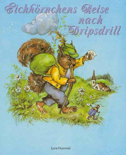 9783890505312: Eichhörnchens Reise nach Dripsdrill