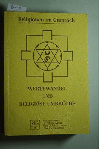 Wertewandel und religiose Umbruche (Religionen im Gesprach): Reinhard Kirste; Paul