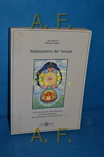 9783890600093: Masssysteme der Tempel: Die Dimension alter Bauwerke als Widerspiegelung der Dimensionen der ganzen Welt (German Edition)