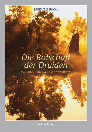 9783890600734: Die Botschaft der Druiden: Weisheit aus der Anderswelt