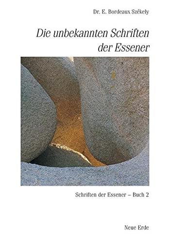 Die unbekannten Schriften der Essener: Edmond Bordeaux Szekely