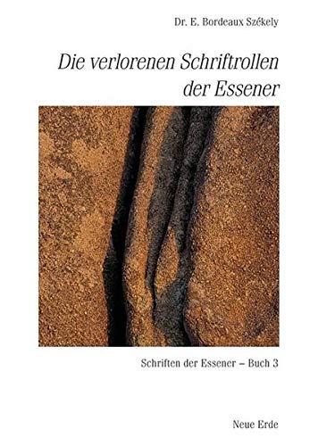 Die verlorenen Schriftrollen der Essener: Szekely, Edmond Bordeaux