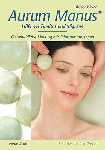 9783890602264: Aurum Manus: Hilfe bei Tinitus und Migräne.Ganzheitliche Heilung mit Edelsteinmassagen