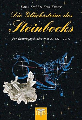 9783890602905: Die Glückssteine des Steinbocks: Für Geburtstagskinder vom 22.12.-19.1