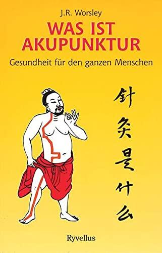 9783890604299: Was ist Akupunktur?: Gesundheit für den ganzen Menschen