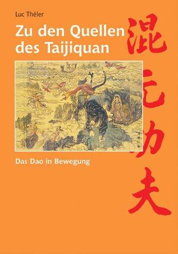 9783890604626: Zu den Quellen des Taijiquan: Das Dao in Bewegung