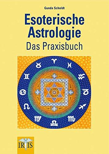 9783890605012: Esoterische Astrologie: Das Praxisbuch