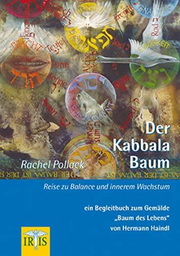 9783890605029: Der Kabbala Baum: Reise zu Balance und innerem Wachstum. Ein Begleitbuch zum Gemalde