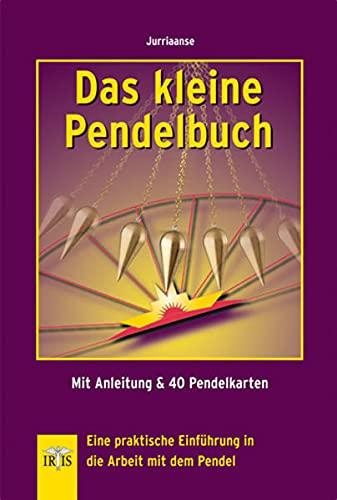 Das kleine Pendelbuch: Eine praktische Einführung in: Aart Jurriaanse