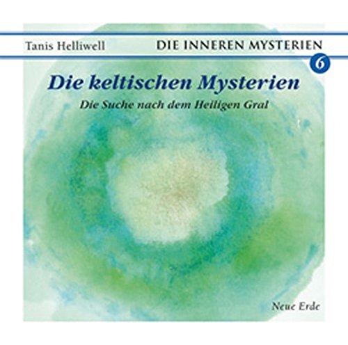 9783890605753: Die keltischen Mysterien: Die Suche nach dem Heiligen Gral