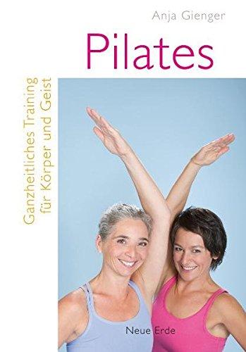 9783890605883: Pilates: Ganzheitliches Training für Körper und Geist