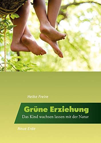 9783890606316: Grüne Erziehung: Das Kind wachsen lassen mit der Natur