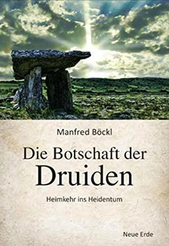 9783890606637: Die Botschaft der Druiden: Heimkehr ins Heidentum