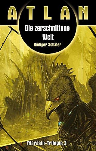 Die zerschnittene Welt (Marasin 3) Atlan 22 - Schäfer, Rüdiger