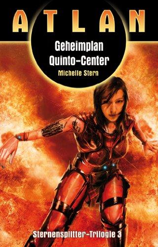 Geheimplan Quinto-Center: Atlan Sternensplitter Trilogie Band 3 - Stern, Michael
