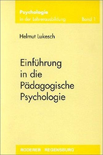 Einführung in die pädagogische Psychologie.: Lukesch, Helmut.