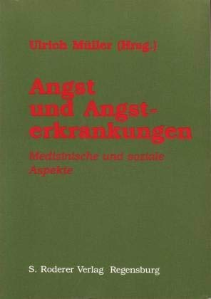 Angst und Angsterkrankungen : medizinische und soziale: Müller, Ulrich (Hrsg.)