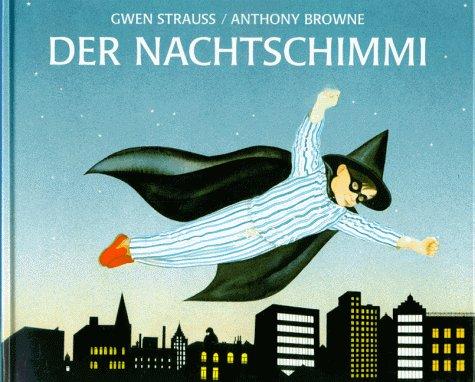 Der Nachtschimmi: Strauss, Gwen, Browne,