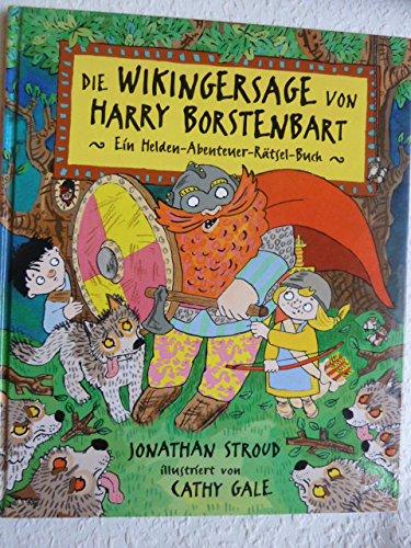 Die Wikingersage von Harry Borstenbart. Ein Helden- Abenteuer- Rätsel- Buch (3890821731) by Jonathan Stroud
