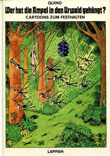 Wer hat die Ampel in den Urwald: Quino