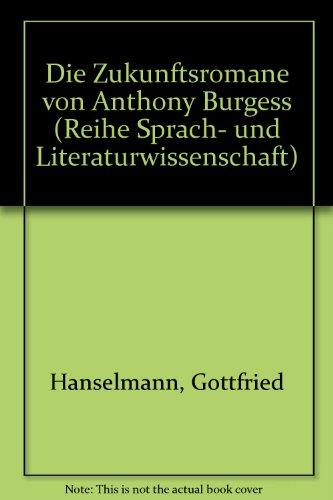 9783890850474: Die Zukunftsromane von Anthony Burgess (Reihe Sprach- und Literaturwissenschaft) (German Edition)