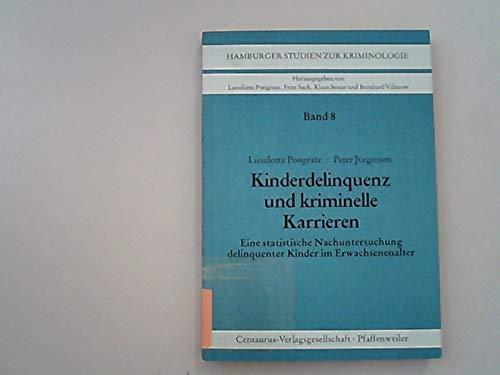 9783890854564: Kinderdelinquenz und kriminelle Karrieren: Eine statistische Nachuntersuchung delinquenter Kinder im Erwachsenenalter (Hamburger Studien zur Kriminologie) (German Edition)