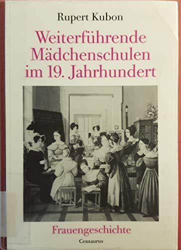 9783890854816: Weiterführende Mädchenschulen im 19. Jahrhundert: Am Beispiel des Grossherzogtums Baden (Forum Frauengeschichte)