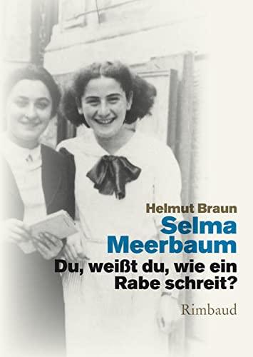 Du, weißt du, wie ein Rabe schreit?: Selma Meerbaum-Eisinger