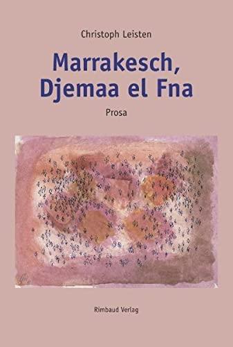 9783890866116: Marrakesch, Djemaa el Fna: Prosa