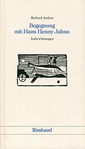 9783890869032: Begegnung mit Hans Henny Jahnn: Aufzeichnungen 1951-1955