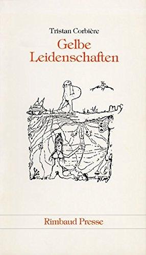 9783890869919: Gelbe Leidenschaften /Les amours jaunes: Gedichte (1873). Franz. /Dt