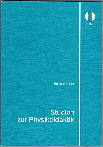 9783890880983: Studien zur Physikdidaktik: Erkenntnis- und wissenschaftstheoretische Grundlagen (IPN) (German Edition)