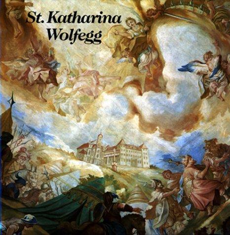 Sankt Katharina Wolfegg: Ein Barockjuwel erzählt: Otto Schmid