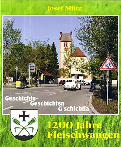 1200 Jahre Fleischwangen: Geschichte, Geschichten, Geschichtla: Josef Mütz