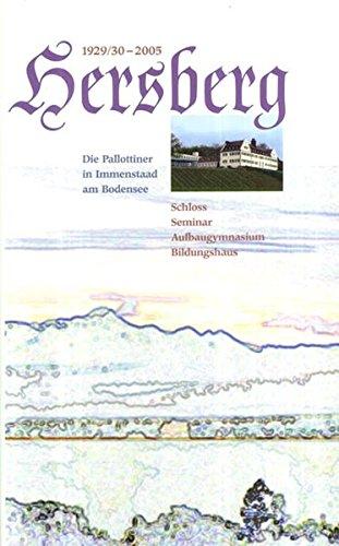 9783890894041: 1929/30-2005 Hersberg. Die Pallottiner in Immenstaad am Bodensee. Schloss, Seminar, Aufbaugymnasium, Bildungshaus