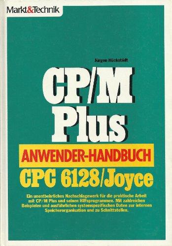 9783890901978: CP/M Plus Anwender-Handbuch CPC 6128 /Joyce. Ein methodisches Nachschlagewerk für die praktische Arbeit mit CP/M Plus und seinen Hilfsprogrammen